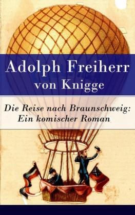 Die Reise nach Braunschweig: Ein komischer Roman