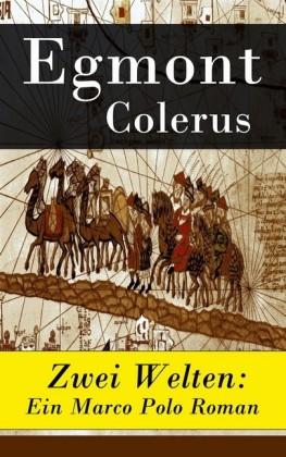 Zwei Welten: Ein Marco Polo Roman