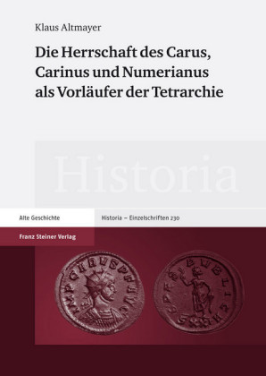Die Herrschaft des Carus, Carinus und Numerianus als Vorläufer der Tetrarchie