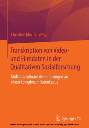 Transkription von Video- und Filmdaten in der Qualitativen Sozialforschung