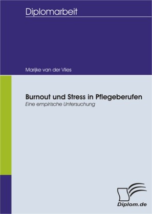 Burnout und Stress in Pflegeberufen: Eine empirische Untersuchung