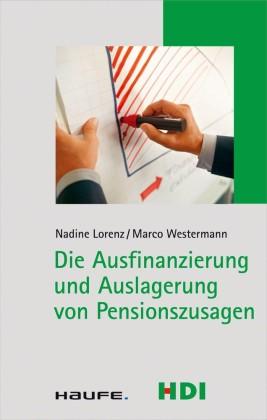 Die Ausfinanzierung und Auslagerung von Pensionszusagen