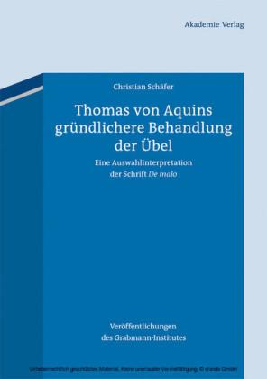 Thomas von Aquins gründlichere Behandlung der Übel