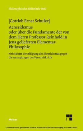 Aenesidemus oder über die Fundamente der von Herrn Professor Reinhold in Jena gelieferten Elementar-Philosophie