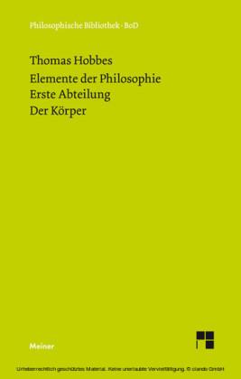Elemente der Philosophie. Erste Abteilung: Der Körper. (Elementa Philosophica I) / Elemente der Philosophie. Erste Abteilung. Der Körper.