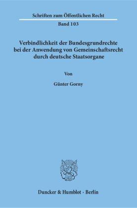 Verbindlichkeit der Bundesgrundrechte bei der Anwendung von Gemeinschaftsrecht durch deutsche Staatsorgane.