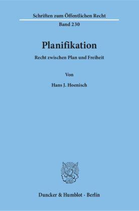 Planifikation. Recht zwischen Plan und Freiheit.