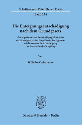 Die Enteignungsentschädigung nach dem Grundgesetz.