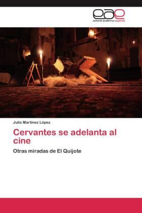 Cervantes se adelanta al cine
