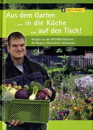 Aus dem Garten ...in die Küche ...auf den Tisch!