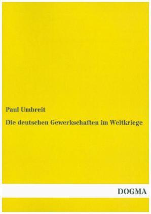 Die deutschen Gewerkschaften im Weltkriege