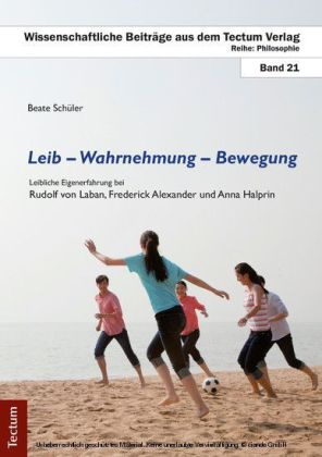 Leib - Wahrnehmung - Bewegung