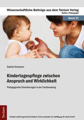 Kindertagespflege zwischen Anspruch und Wirklichkeit