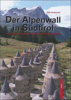Der Alpenwall in Südtirol