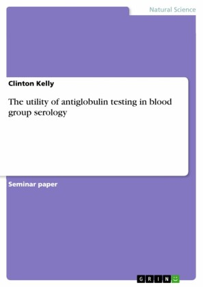 The utility of antiglobulin testing in blood group serology
