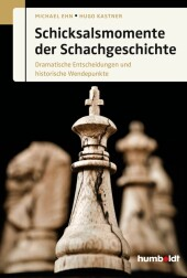 Schicksalsmomente der Schachgeschichte