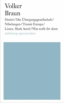 Dmitri / Die Übergangsgesellschaft / Nibelungen / Limes. Mark Aurel / Was wollt ihr denn