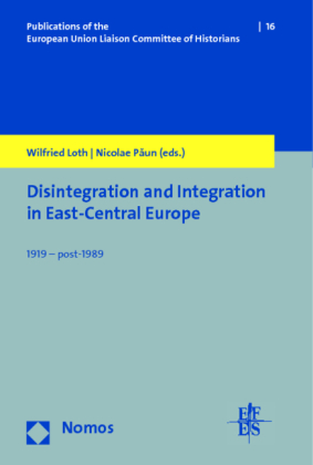 Disintegration and Integration in East-Central Europe