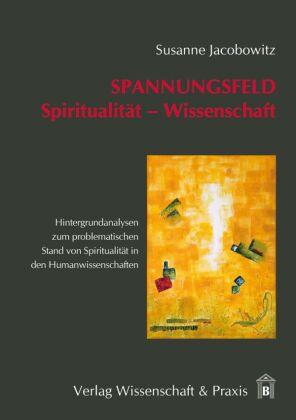 Spannungsfeld Spiritualität - Wissenschaft.