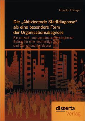 Die Aktivierende Stadtdiagnose als eine besondere Form der Organisationsdiagnose