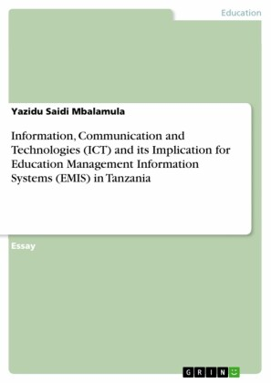 Information, Communication and Technologies (ICT) and its Implication for Education Management Information Systems (EMIS) in Tanzania
