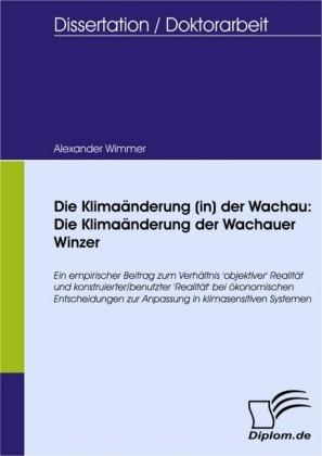 Die Klimaänderung (in) der Wachau: Die Klimaänderung der Wachauer Winzer