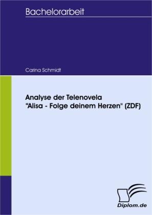 Analyse der Telenovela 'Alisa - Folge deinem Herzen' (ZDF)