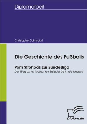 Die Geschichte des Fußballs