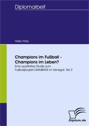 Champions im Fußball - Champions im Leben?