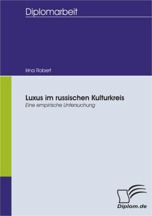 Luxus im russischen Kulturkreis - eine empirische Untersuchung