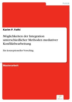 Möglichkeiten der Integration unterschiedlicher Methoden mediativer Konfliktbearbeitung