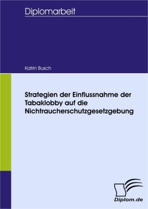 Strategien der Einflussnahme der Tabaklobby auf die Nichtraucherschutzgesetzgebung