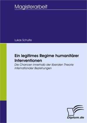Ein legitimes Regime humanitärer Interventionen