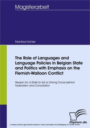 The Role of Languages and Language Policies in Belgian State and Politics with Emphasis on the Flemish-Walloon Conflict