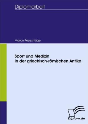 Sport und Medizin in der griechisch-römischen Antike