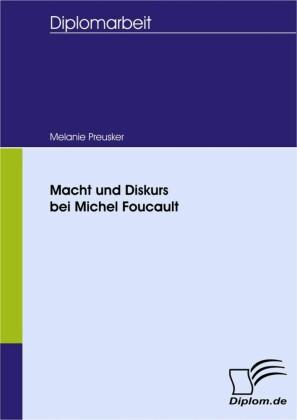 Macht und Diskurs bei Michel Foucault