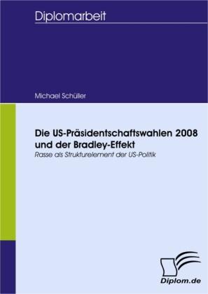 Die US-Präsidentschaftswahlen 2008 und der Bradley-Effekt