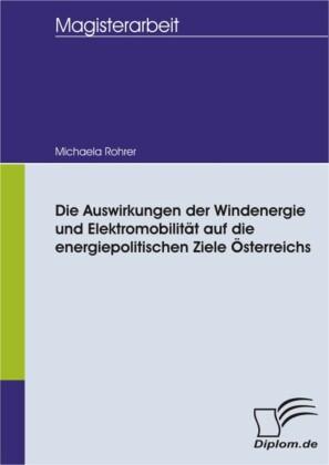 Die Auswirkungen der Windenergie und Elektromobilität auf die energiepolitischen Ziele Österreichs