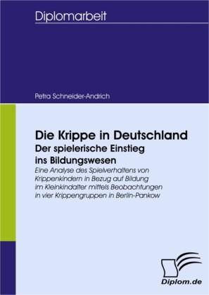 Die Krippe in Deutschland - der spielerische Einstieg ins Bildungswesen