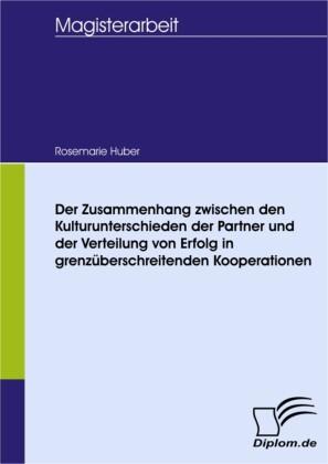 Der Zusammenhang zwischen den Kulturunterschieden der Partner und der Verteilung von Erfolg in grenzüberschreitenden Kooperationen