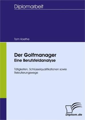 Der Golfmanager - eine Berufsfeldanalyse