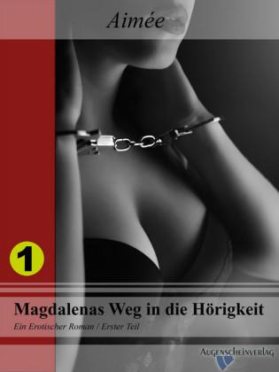 Magdalenas Weg in die Hörigkeit