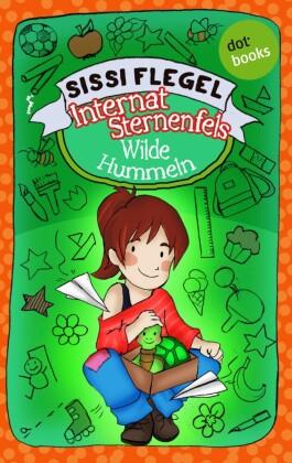 Internat Sternenfels - Band 1: Wilde Hummeln