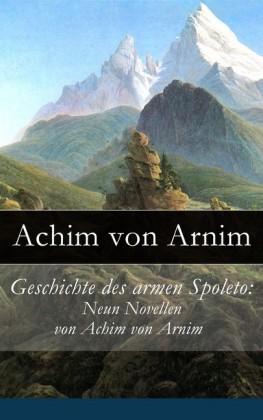 Geschichte des armen Spoleto: Neun Novellen von Achim von Arnim