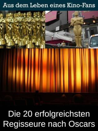 Die 20 erfolgreichsten Regisseure nach Oscars