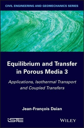 Equilibrium and Transfer in Porous Media 3