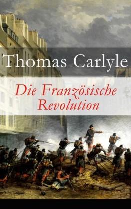 Die Französische Revolution - Vollständige deutsche Ausgabe
