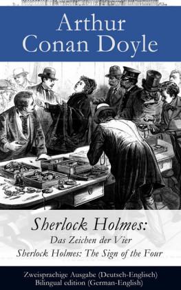 Sherlock Holmes: Das Zeichen der Vier / Sherlock Holmes: The Sign of the Four - Zweisprachige Ausgabe (Deutsch-Englisch) / Bilingual edition (German-English)