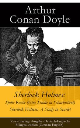 Sherlock Holmes: Späte Rache (Eine Studie in Scharlachrot) / Sherlock Holmes: A Study in Scarlet - Zweisprachige Ausgabe (Deutsch-Englisch) / Bilingual edition (German-English)