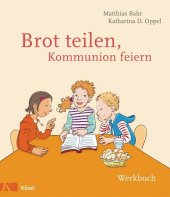 Brot teilen - Kommunion feiern - Werkbuch Cover